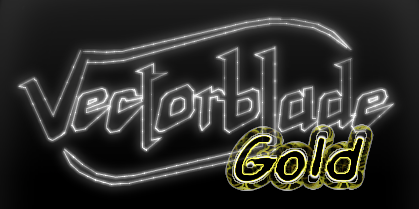 7th August – Vectorblade open gold in Vide